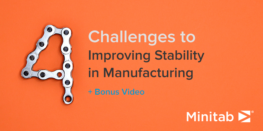 4 Challenges in Improving Stability in Manufacturing